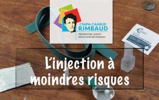 Centre Rimbaud, CAARUD - L'injection à moindre risque
